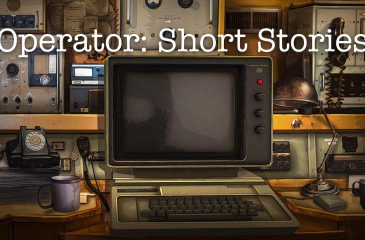 Operator: Short Stories